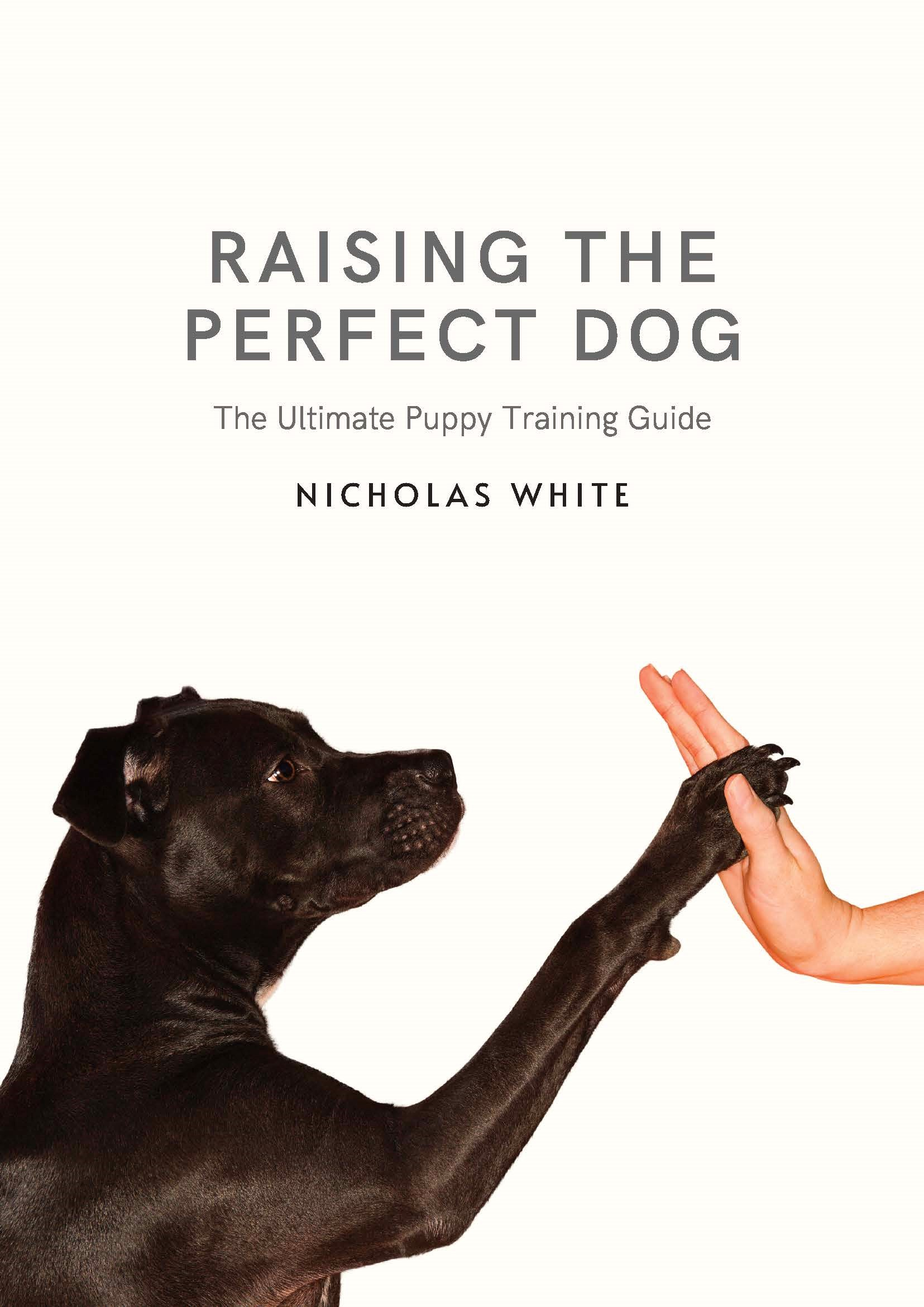 Raising the Perfect Dog